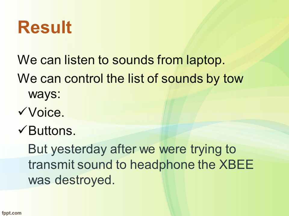 Result We can listen to sounds from laptop.