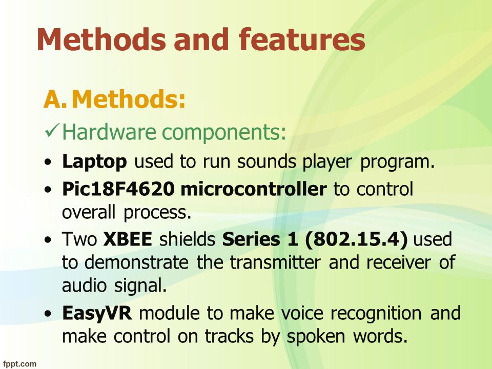 Methods and features Methods: Hardware components: