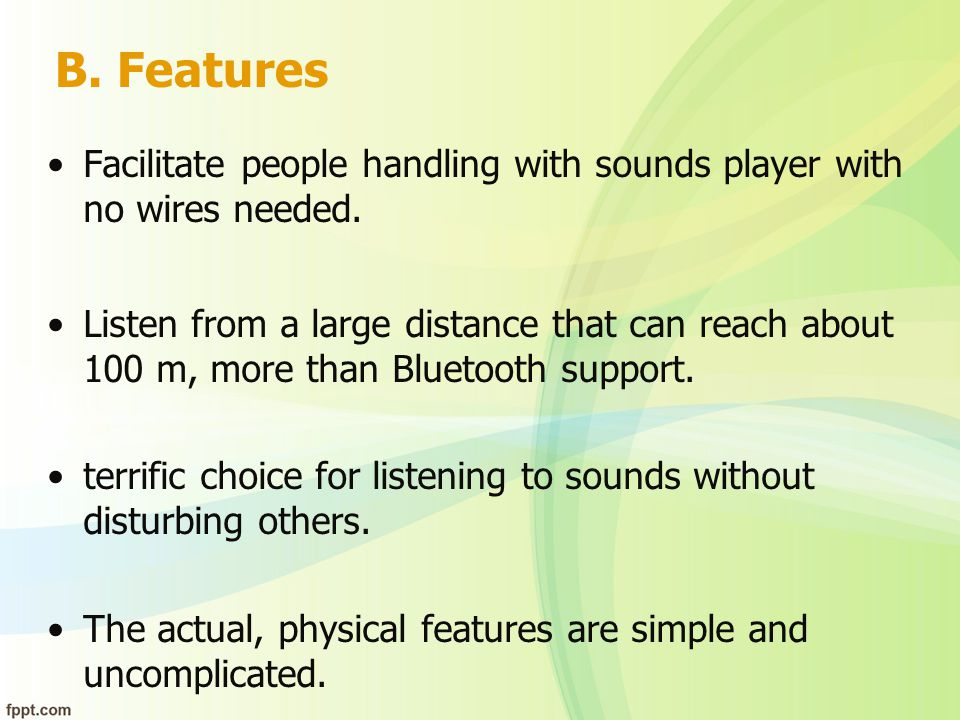B. Features Facilitate people handling with sounds player with no wires needed.