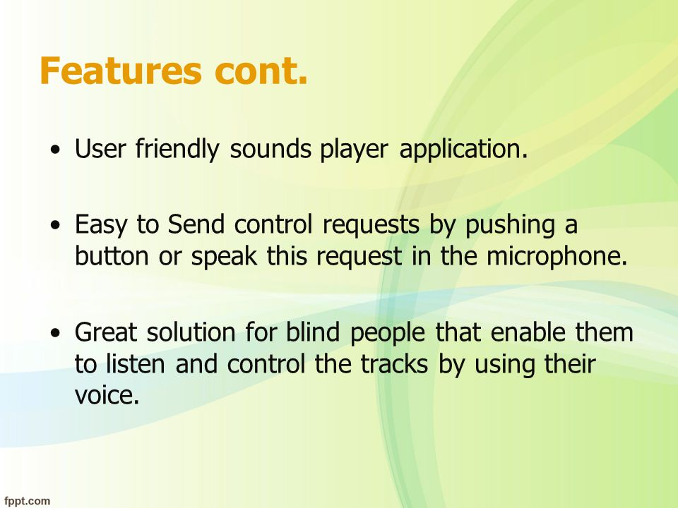 Features cont. User friendly sounds player application.