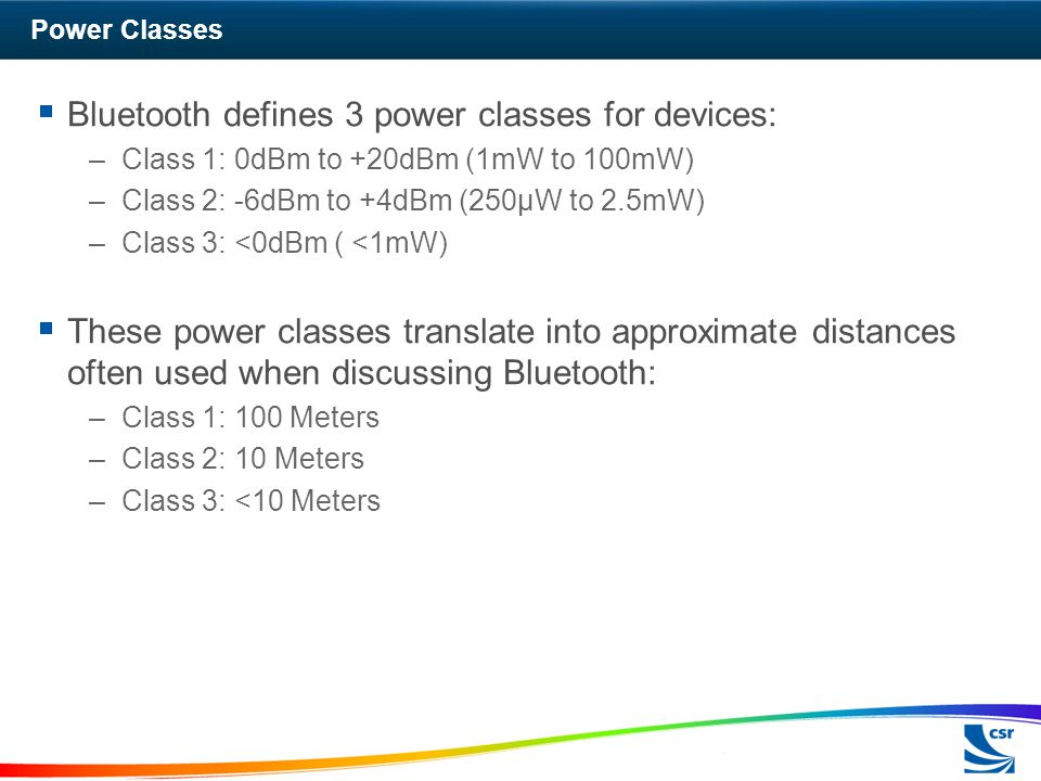Bluetooth defines 3 power classes for devices: