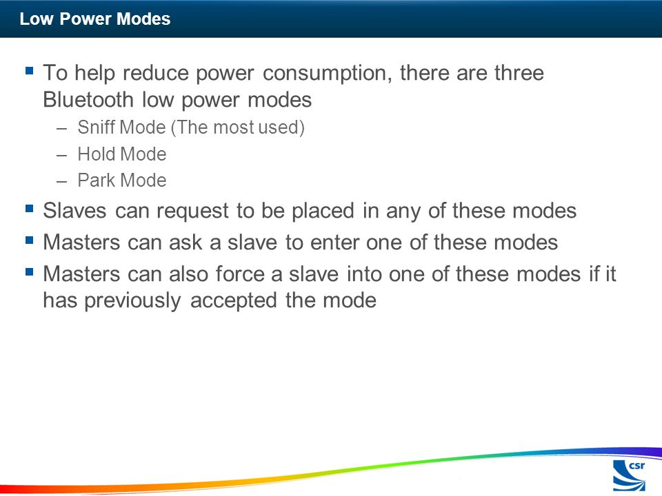 Slaves can request to be placed in any of these modes