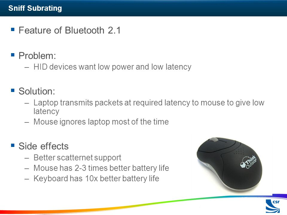 Feature of Bluetooth 2.1 Problem: Solution: Side effects