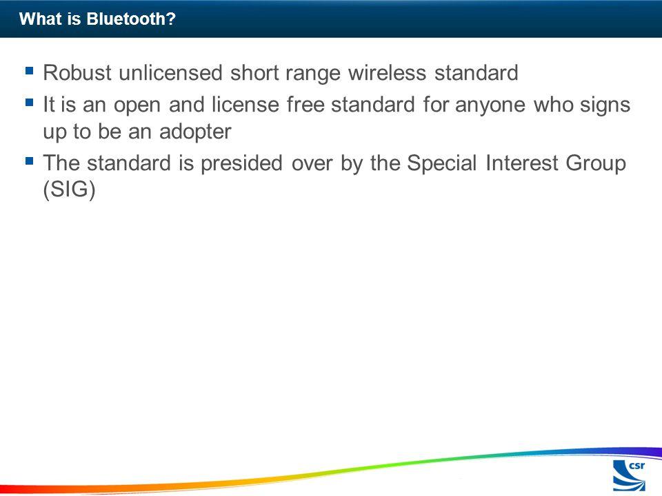 Robust unlicensed short range wireless standard
