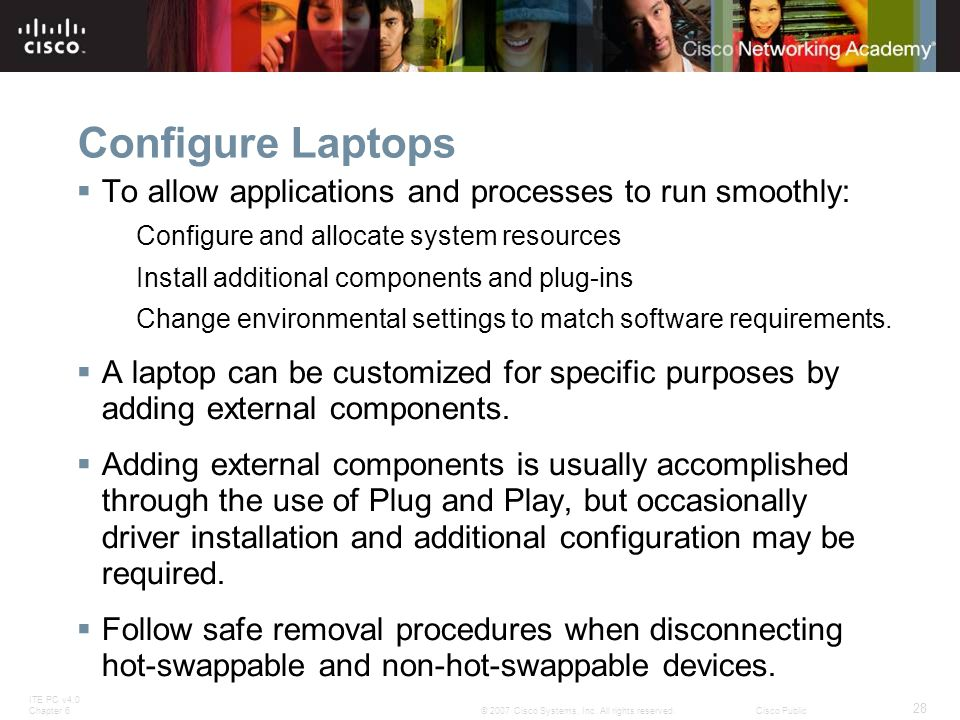 Configure Laptops To allow applications and processes to run smoothly:
