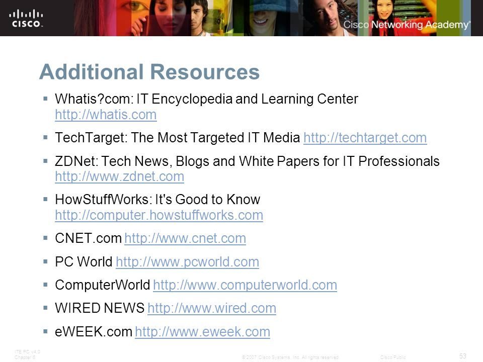 Additional Resources Whatis com: IT Encyclopedia and Learning Center http://whatis.com. TechTarget: The Most Targeted IT Media http://techtarget.com.