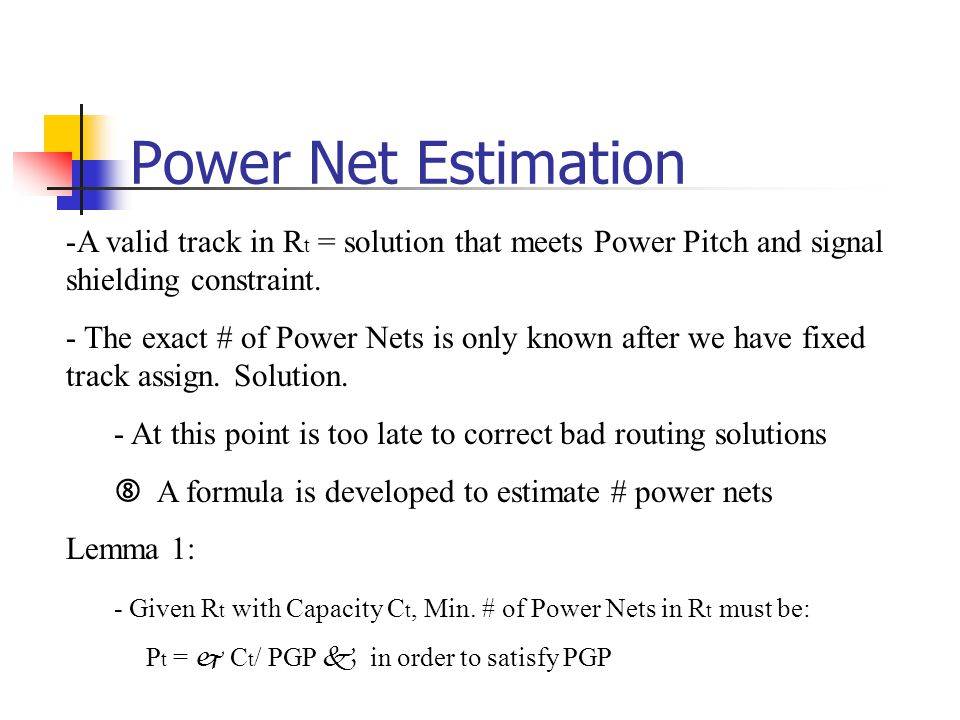 Power Net Estimation A valid track in Rt = solution that meets Power Pitch and signal shielding constraint.