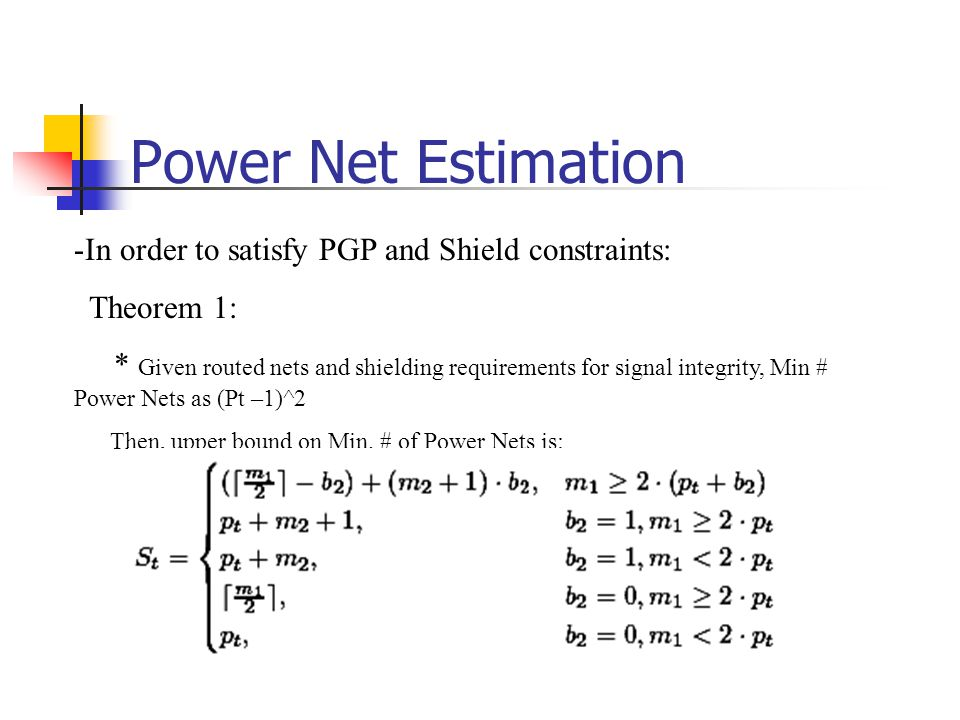 Power Net Estimation In order to satisfy PGP and Shield constraints: