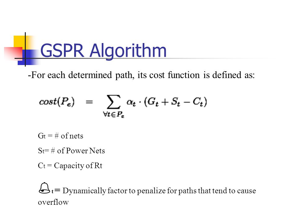 GSPR Algorithm For each determined path, its cost function is defined as: Gt = # of nets. St= # of Power Nets.