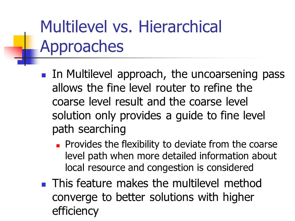 Multilevel vs. Hierarchical Approaches