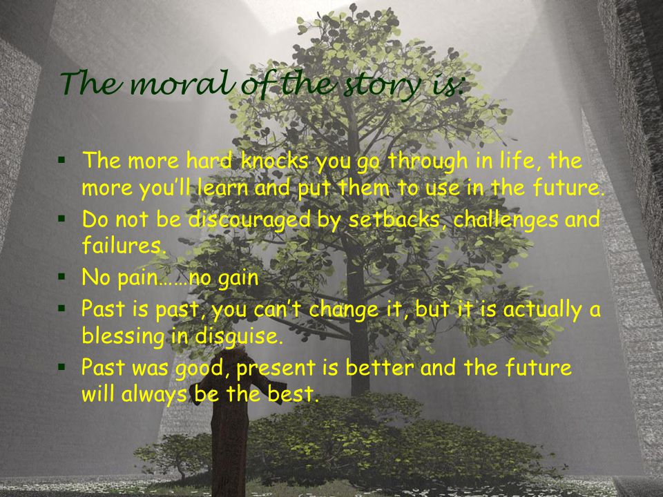 The moral of the story is: