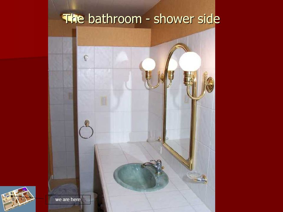 The bathroom - shower side