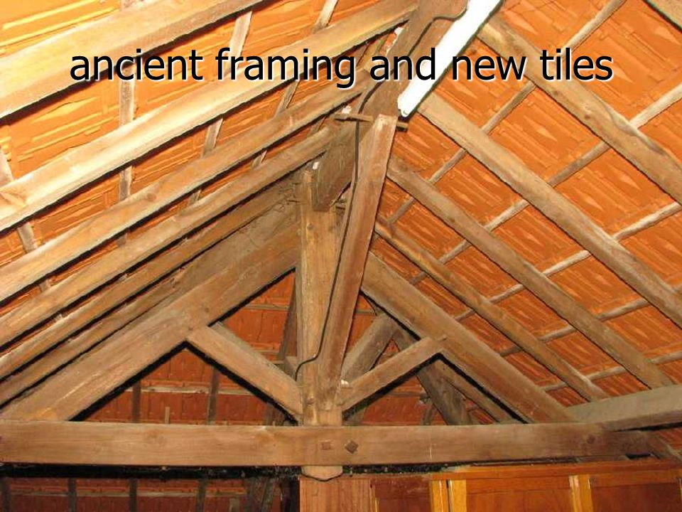 ancient framing and new tiles