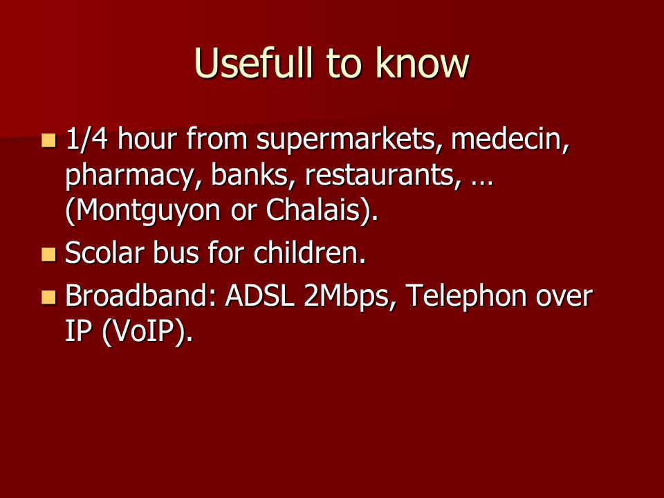 Usefull to know 1/4 hour from supermarkets, medecin, pharmacy, banks, restaurants, … (Montguyon or Chalais).
