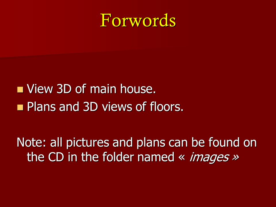 Forwords View 3D of main house. Plans and 3D views of floors.