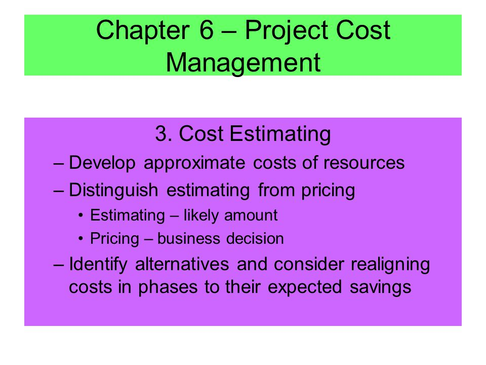 Chapter 6 – Project Cost Management