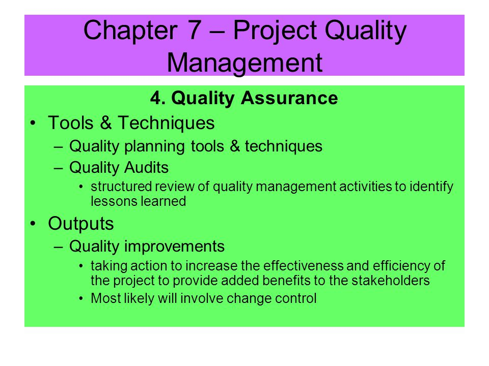 Chapter 7 – Project Quality Management