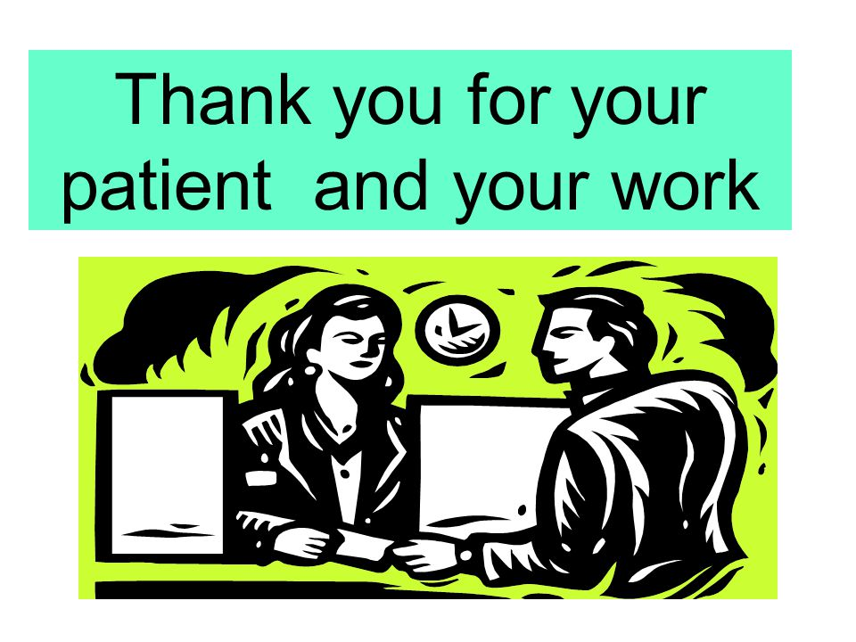 Thank you for your patient and your work