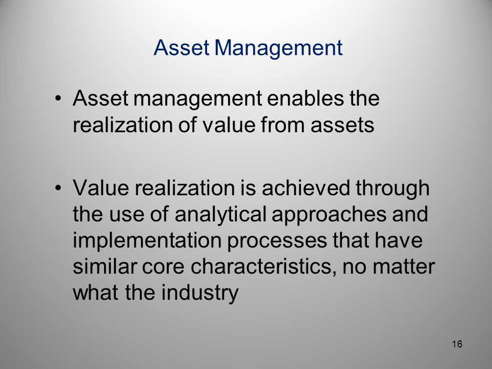 Asset management enables the realization of value from assets
