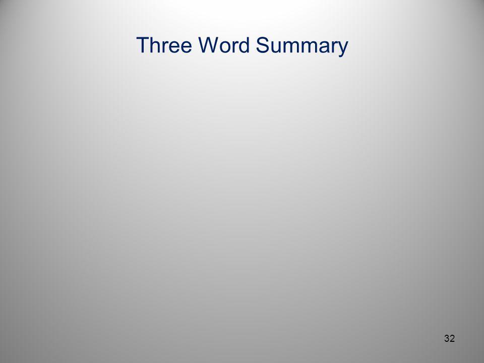 Three Word Summary