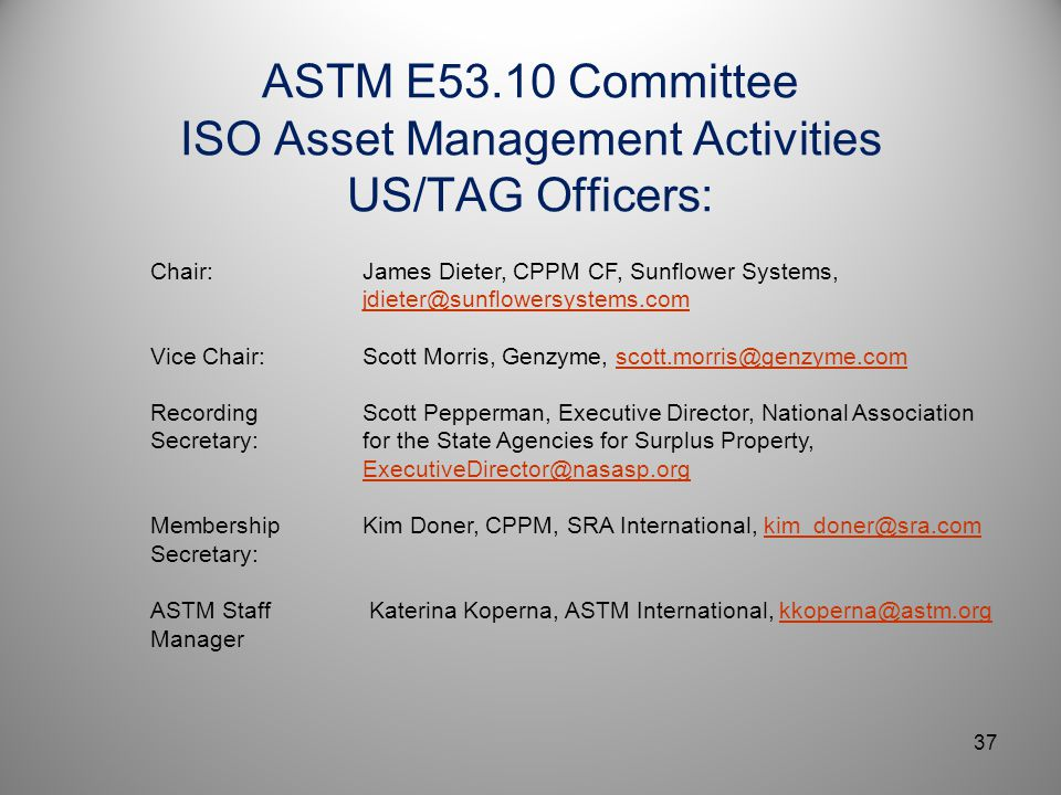 ASTM E53.10 Committee ISO Asset Management Activities US/TAG Officers: