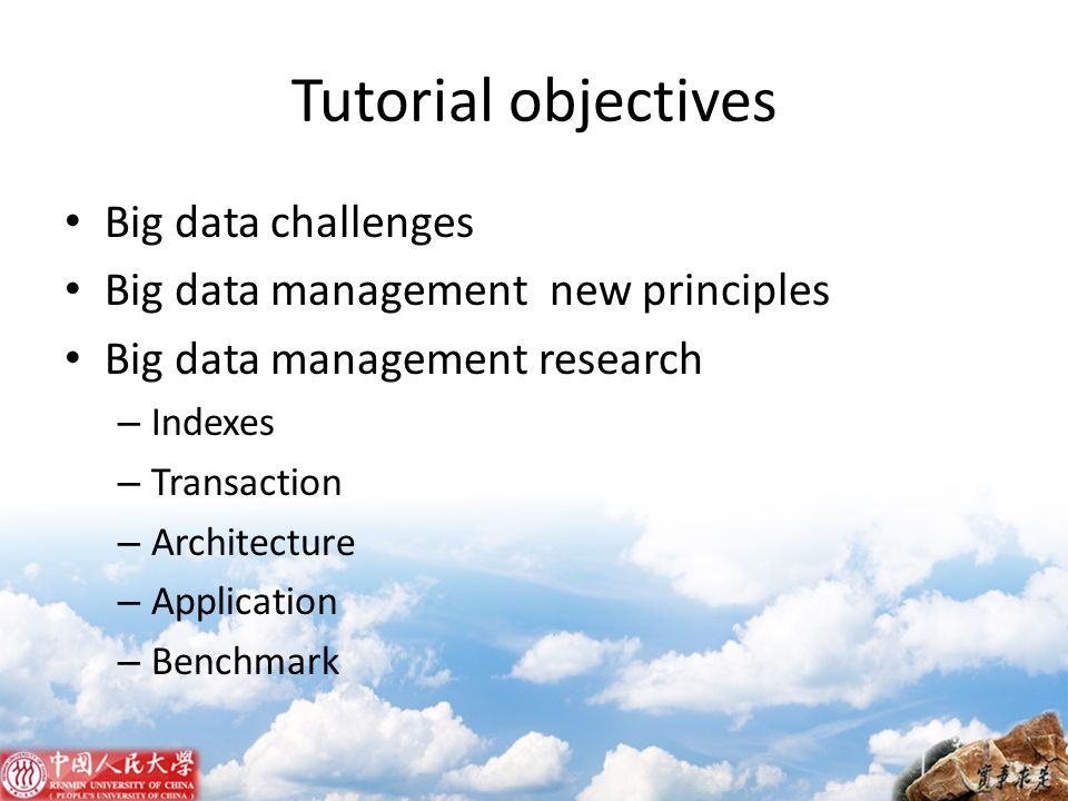 Tutorial objectives Big data challenges