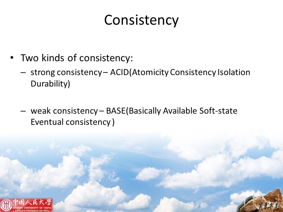 Consistency Two kinds of consistency: