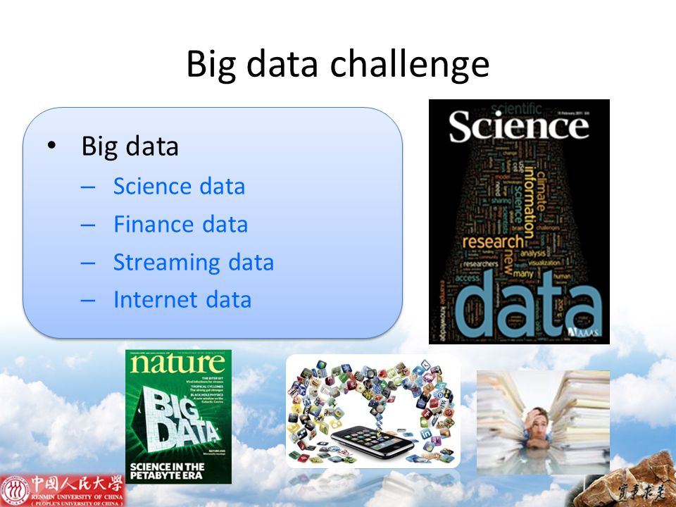 Big data challenge Big data Science data Finance data Streaming data