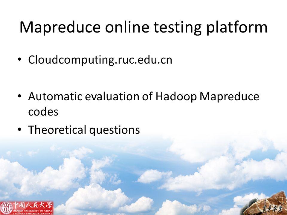 Mapreduce online testing platform