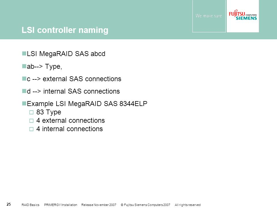 LSI controller naming LSI MegaRAID SAS abcd ab--> Type,
