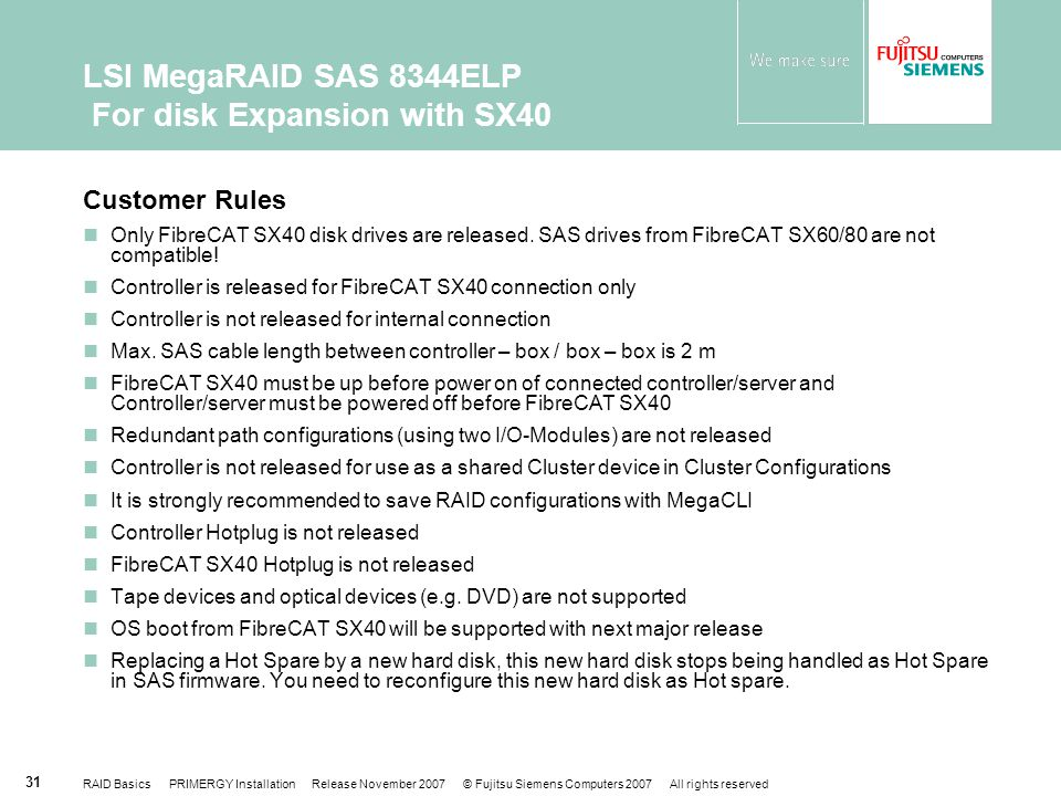 LSI MegaRAID SAS 8344ELP For disk Expansion with SX40
