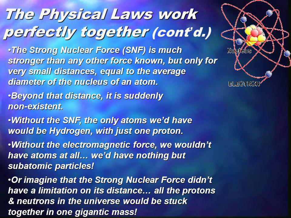 The Physical Laws work perfectly together (cont'd.)