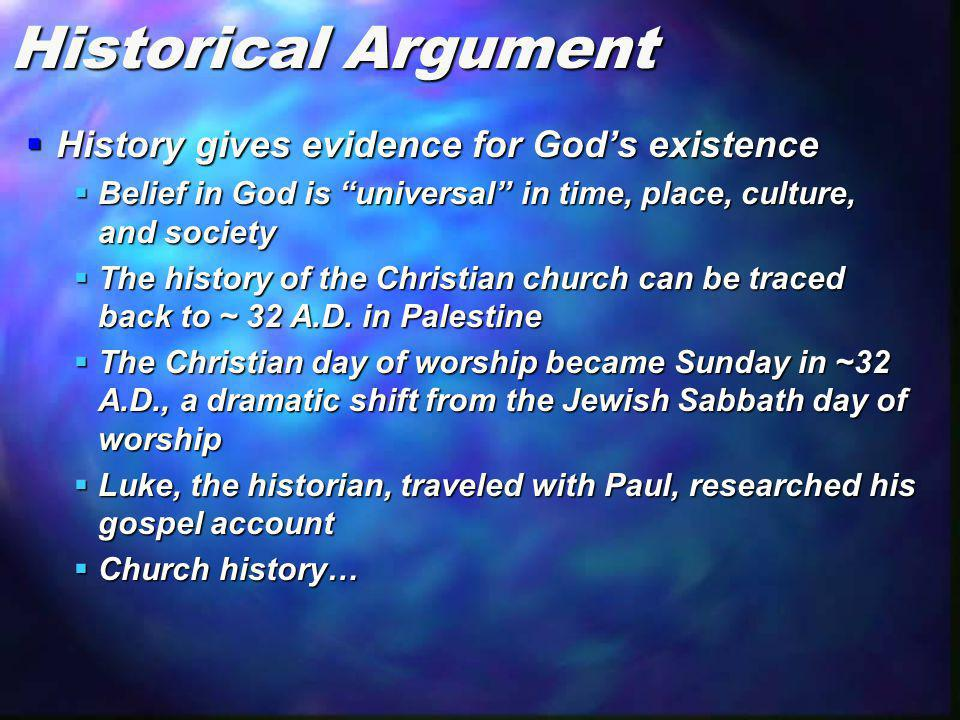 Historical Argument History gives evidence for God's existence