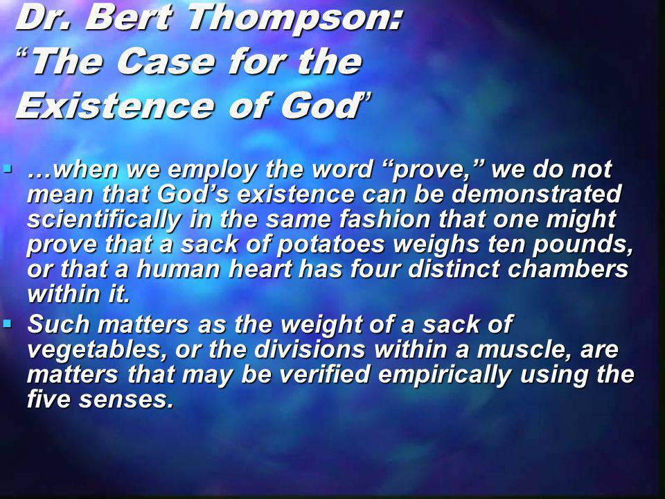 Dr. Bert Thompson: The Case for the Existence of God