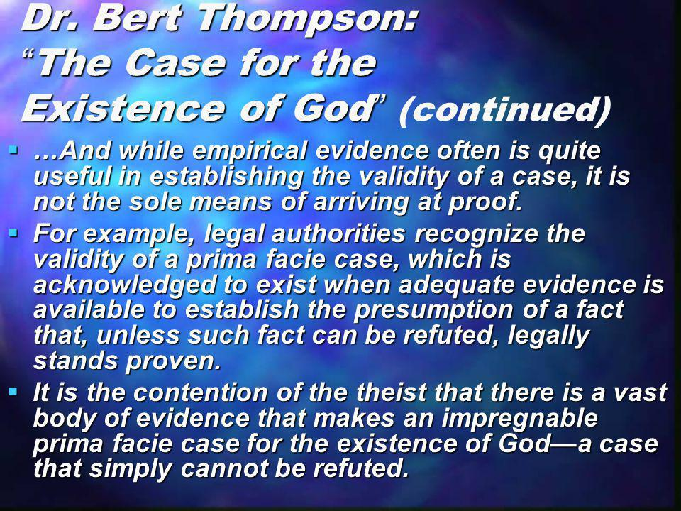Dr. Bert Thompson: The Case for the Existence of God (continued)