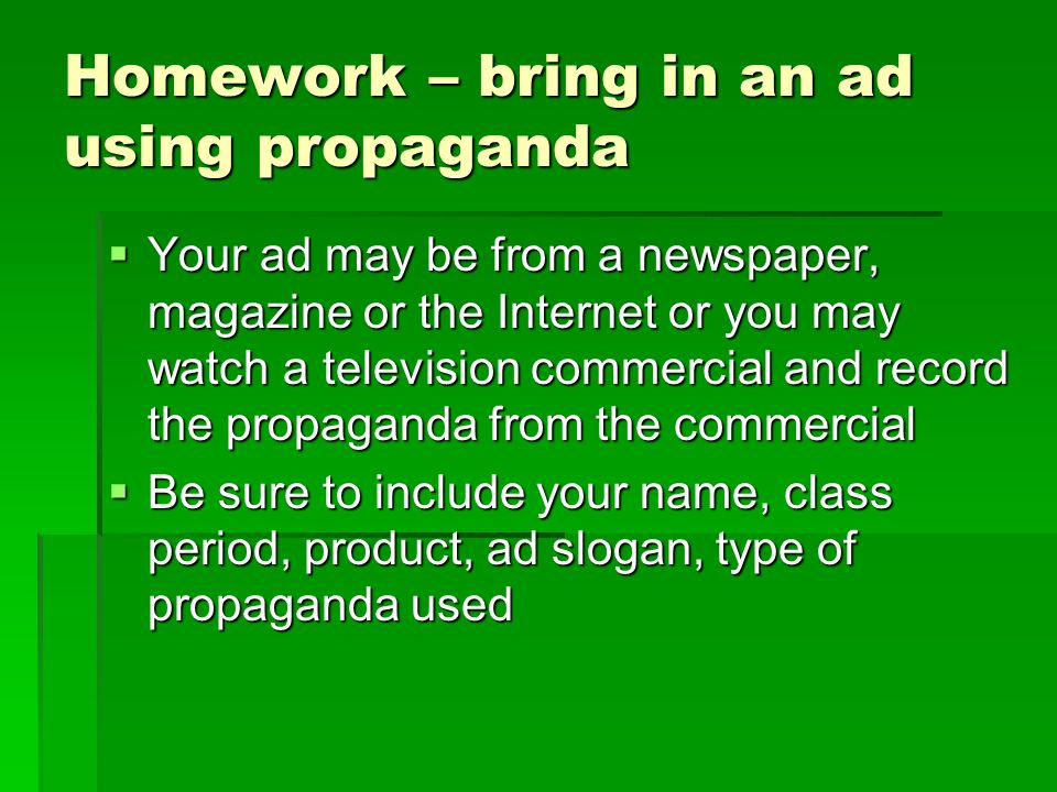 Homework – bring in an ad using propaganda