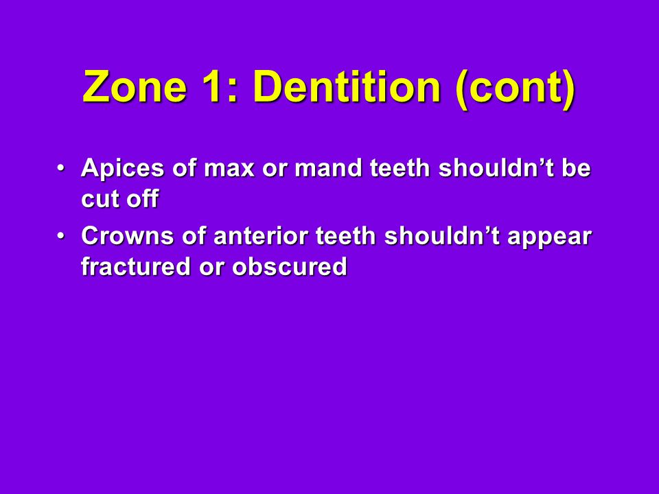 Zone 1: Dentition (cont)