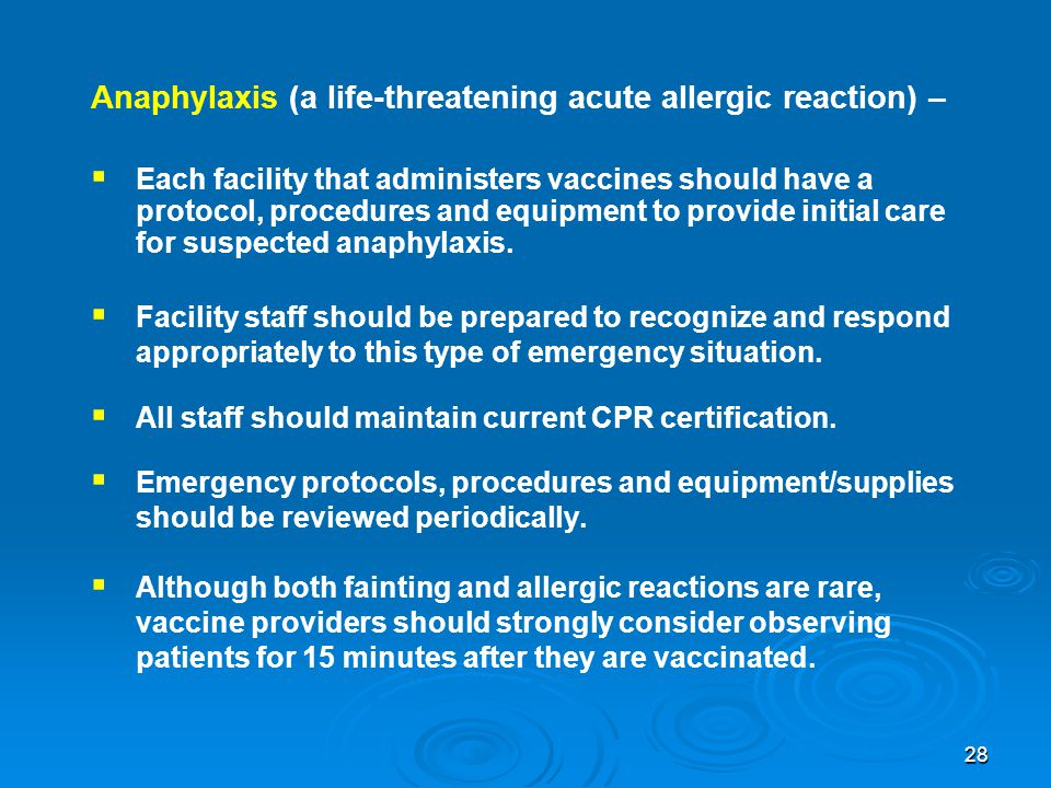 Anaphylaxis (a life-threatening acute allergic reaction) –