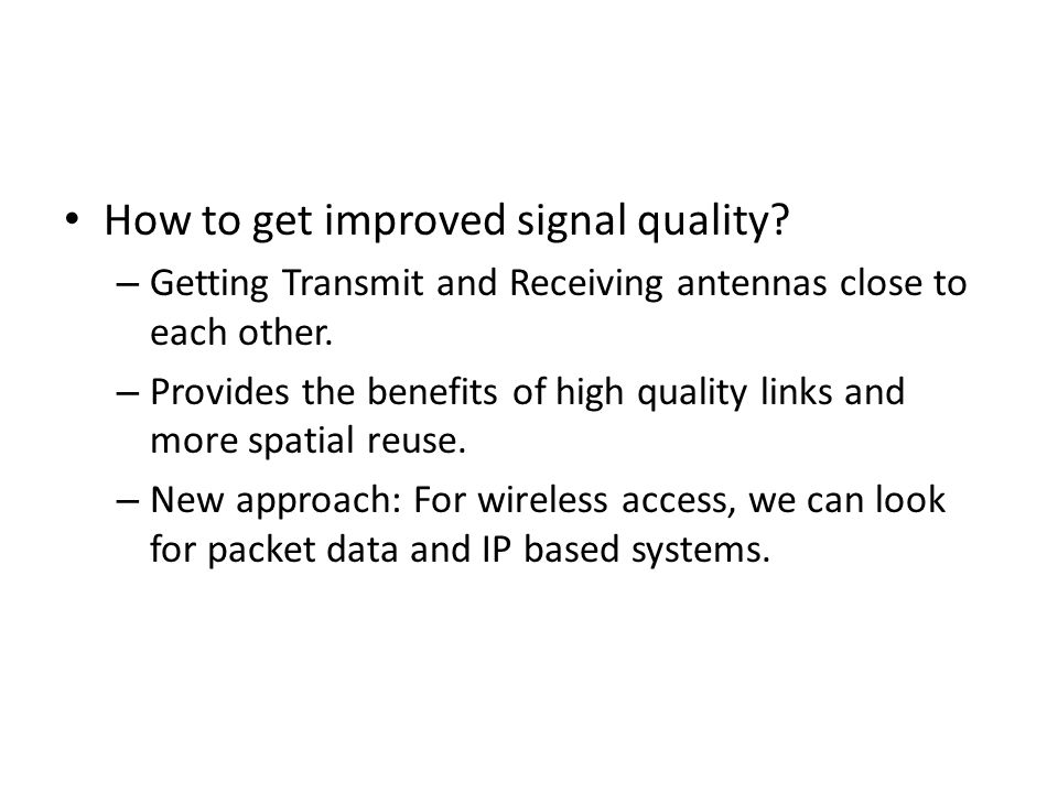 How to get improved signal quality