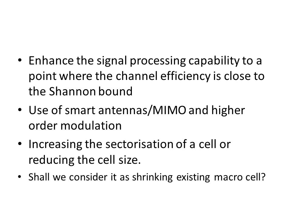 Use of smart antennas/MIMO and higher order modulation