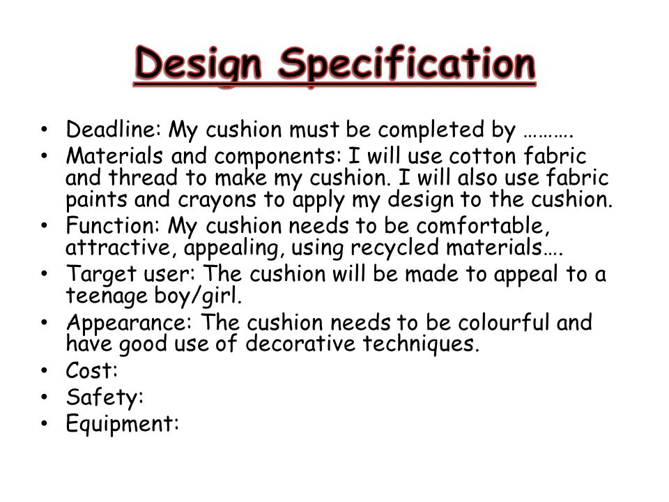 Design Specification Deadline: My cushion must be completed by ……….