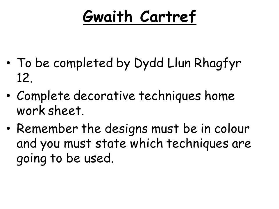 Gwaith Cartref To be completed by Dydd Llun Rhagfyr 12.
