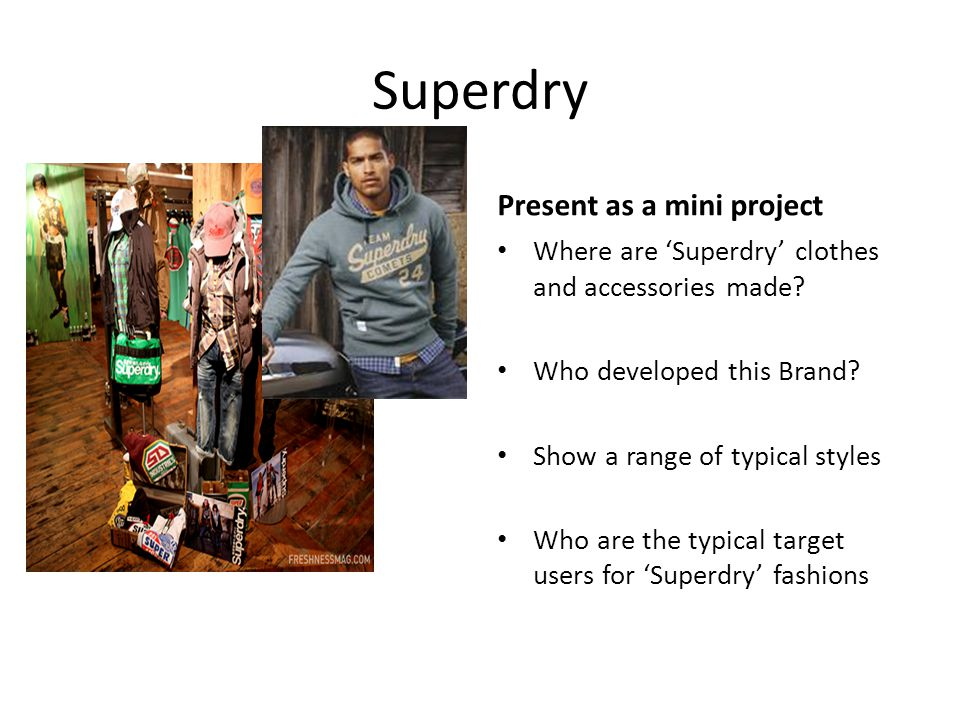 Superdry Find out more Present as a mini project