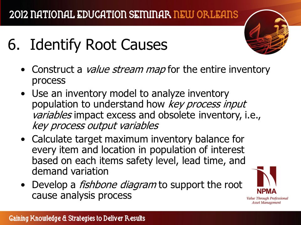 6. Identify Root Causes Construct a value stream map for the entire inventory process.