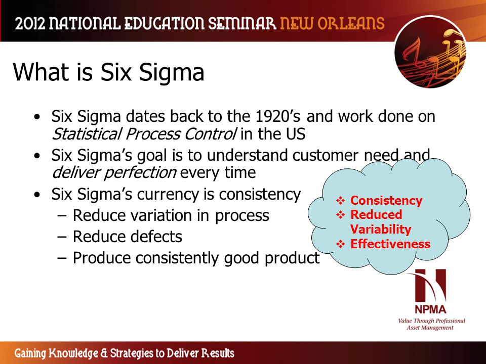What is Six Sigma Six Sigma dates back to the 1920's and work done on Statistical Process Control in the US.