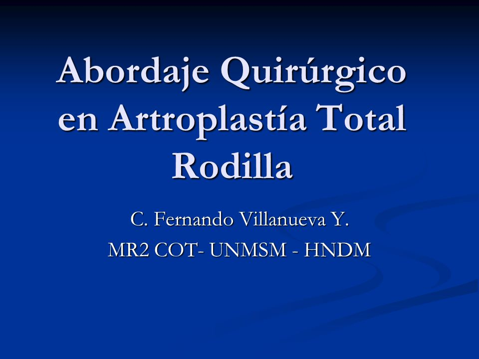 Abordaje Quirúrgico en Artroplastía Total Rodilla