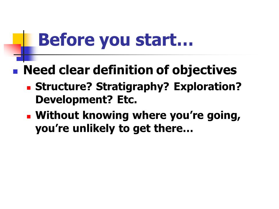 Before you start… Need clear definition of objectives