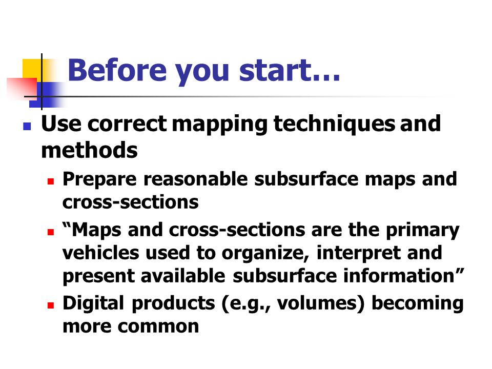 Before you start… Use correct mapping techniques and methods