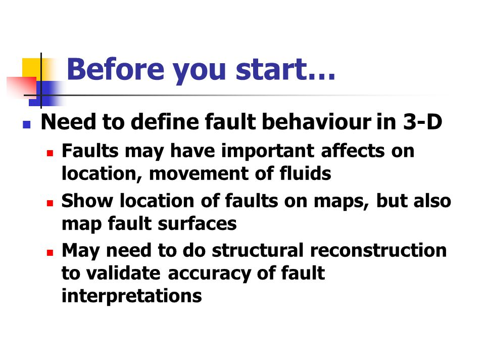Before you start… Need to define fault behaviour in 3-D