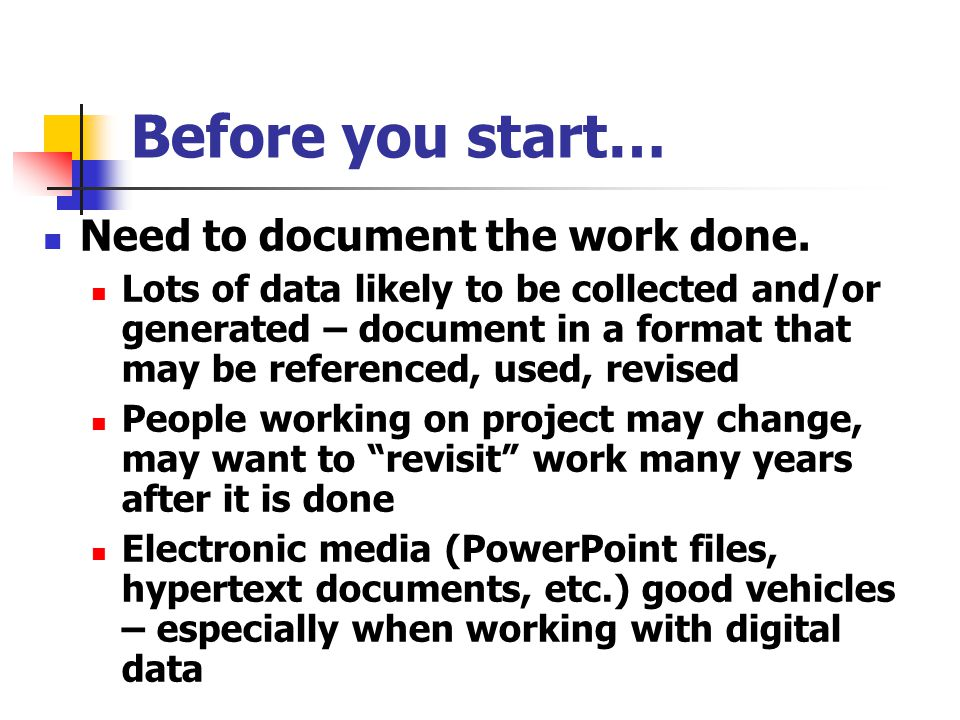 Before you start… Need to document the work done.
